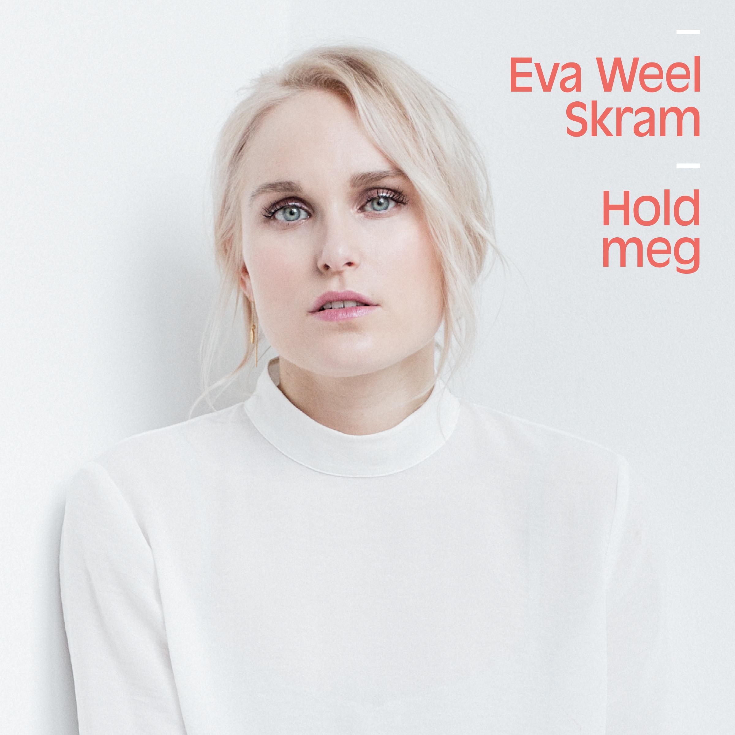 EVA WEEL SKRAM Hold meg