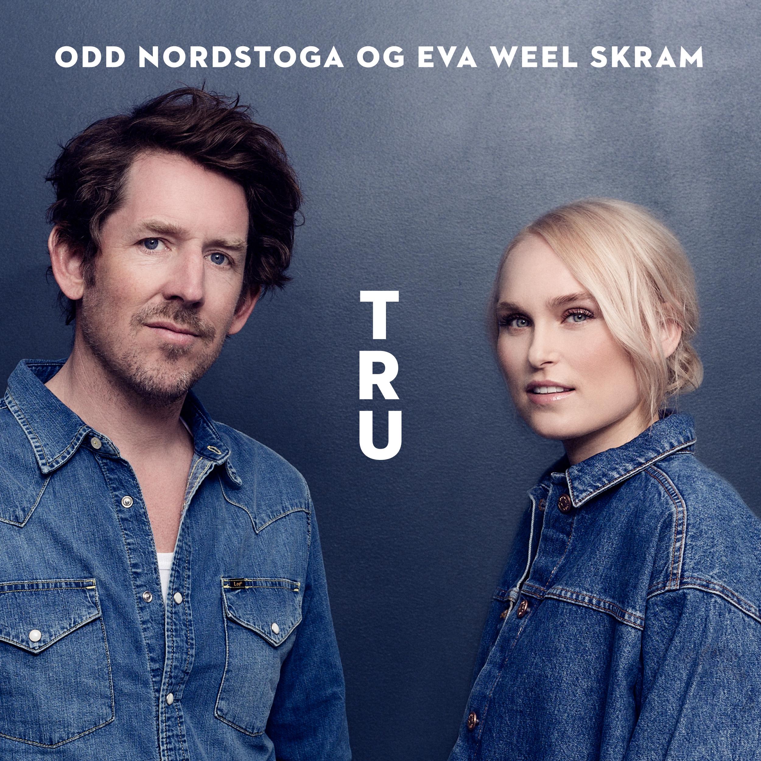 Odd Nordstoga og Eva Weel Skram - Tru