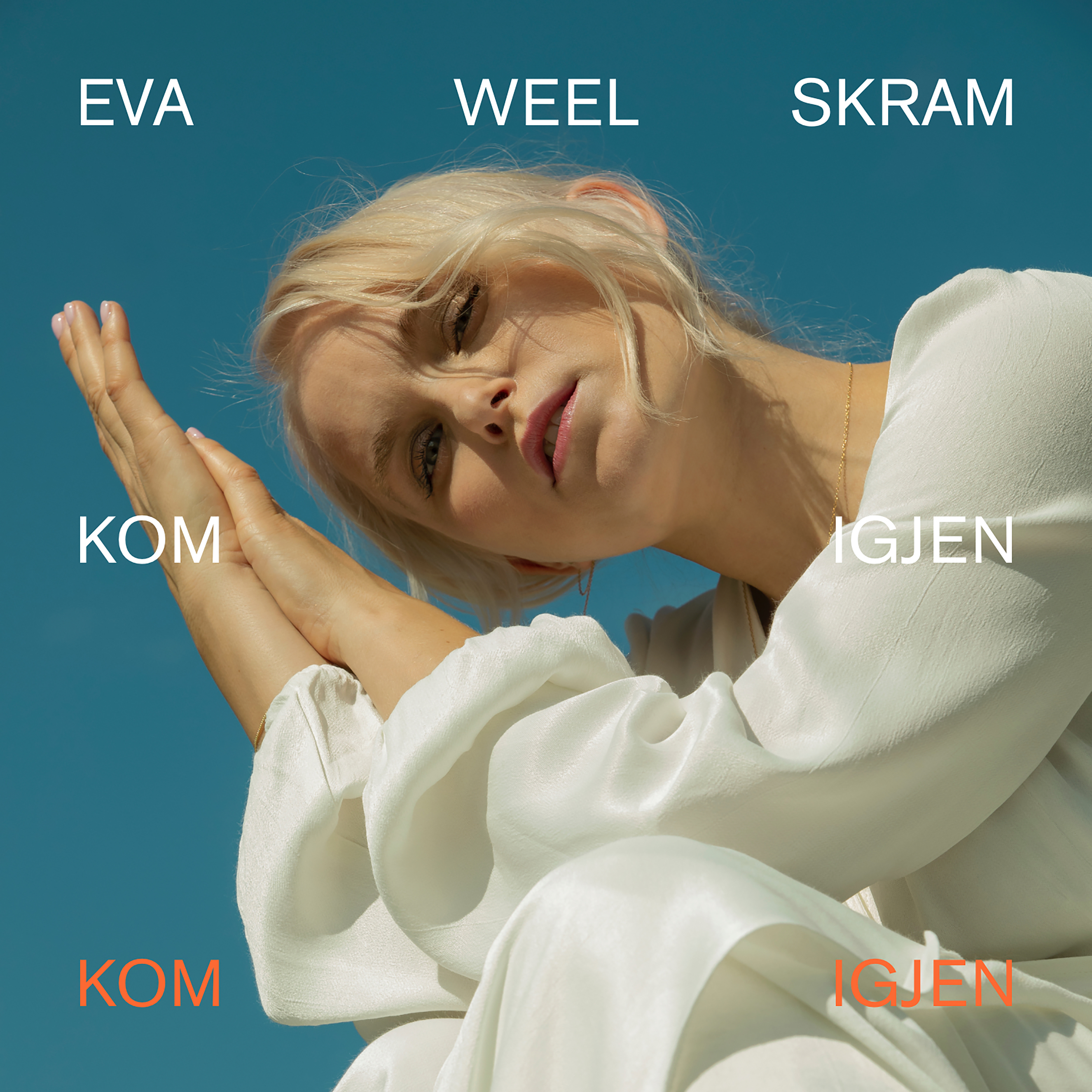 Eva Weel Skram - Kom igjen