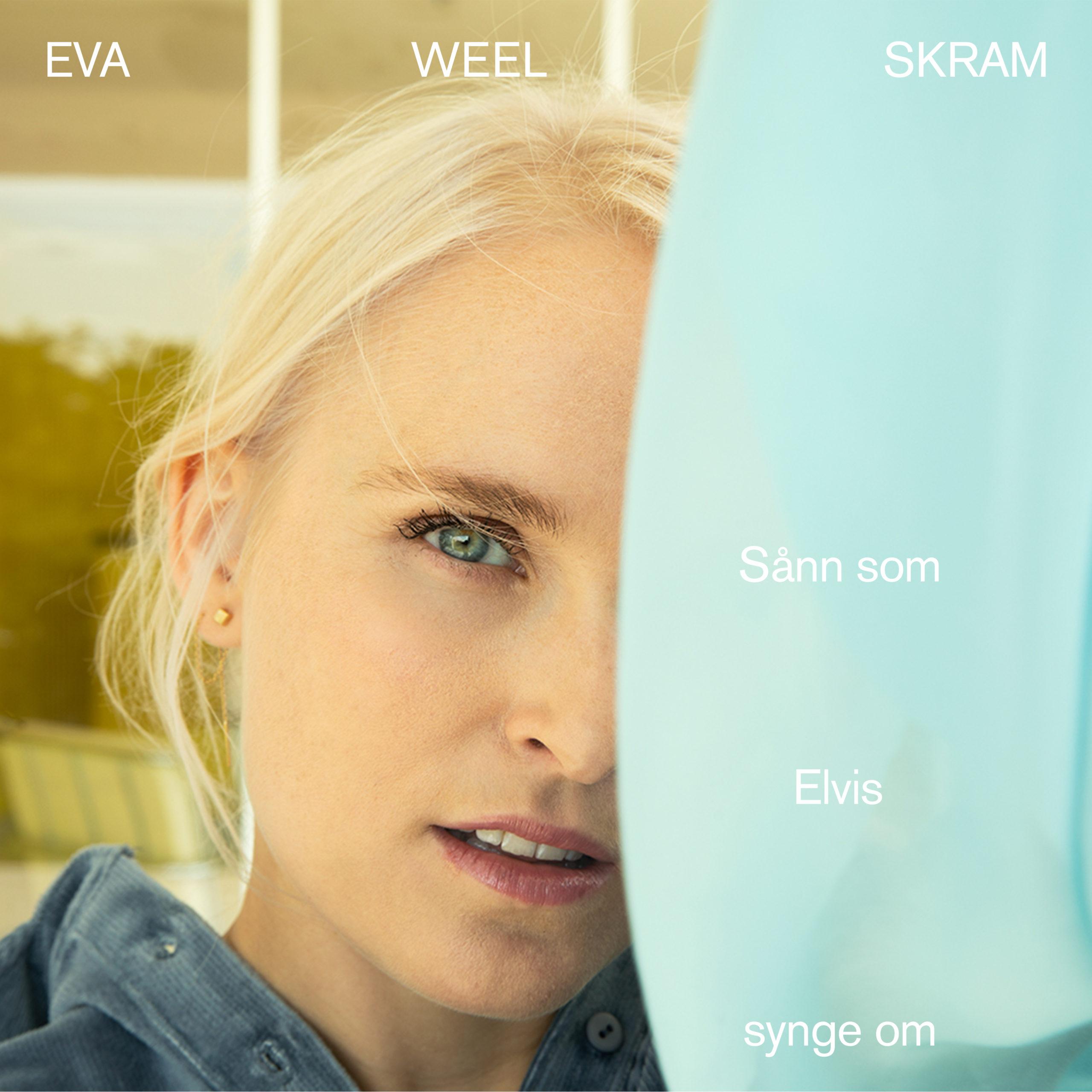 Eva Weel Skram - Sånn som Elvis synge om