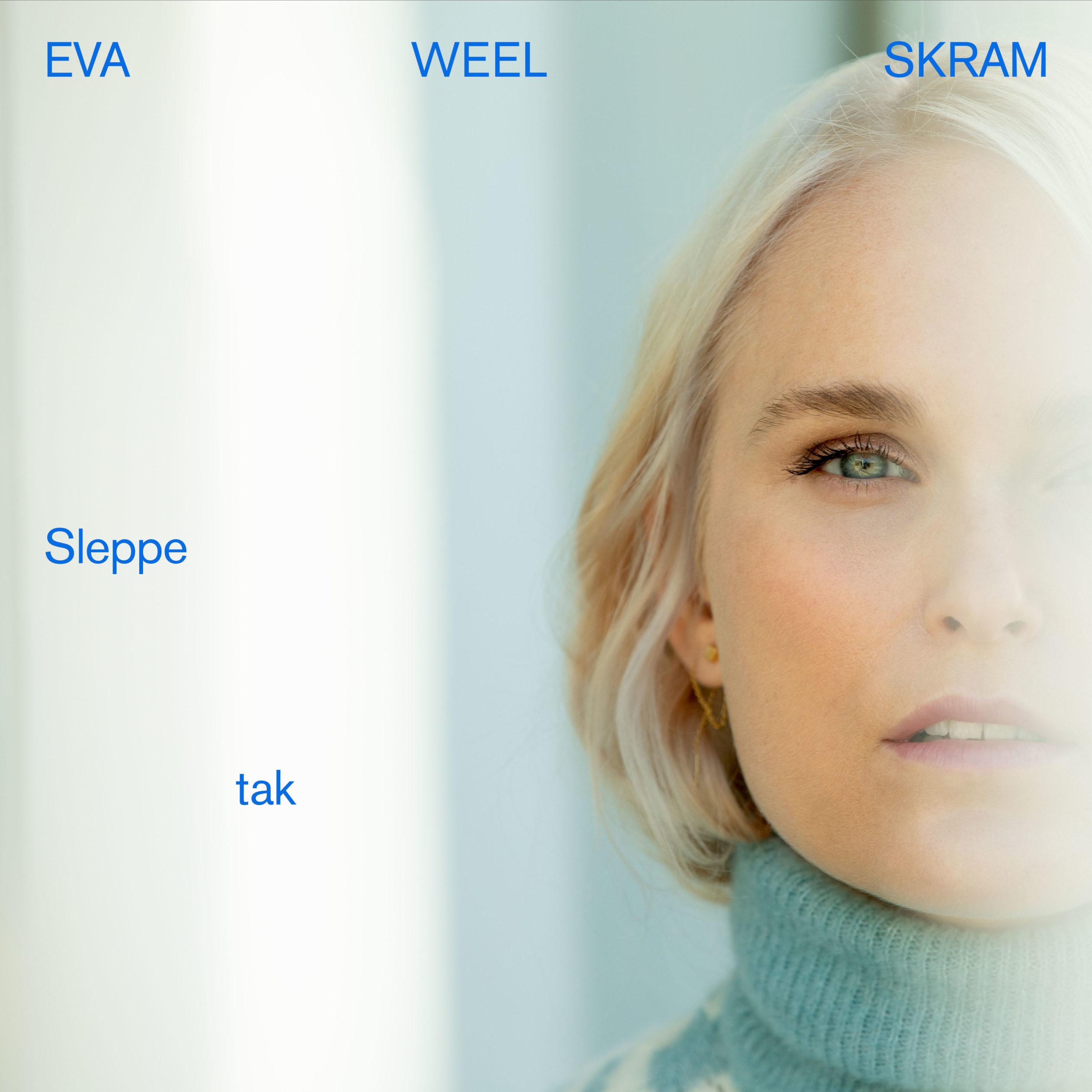 Eva Weel Skram - Sleppe tak